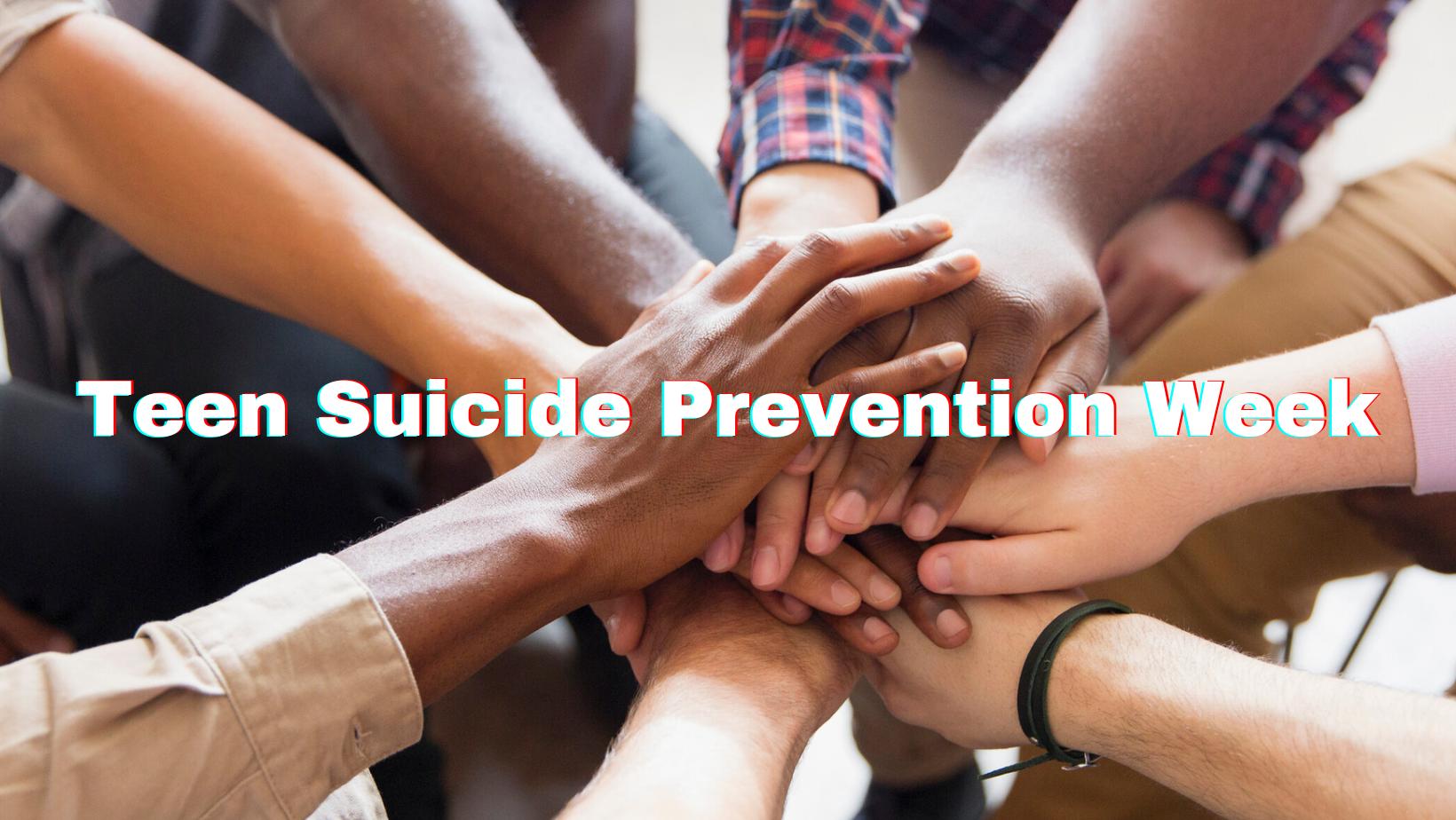 Teen Suicide Prevention Week –  Talk, Listen & Connect
